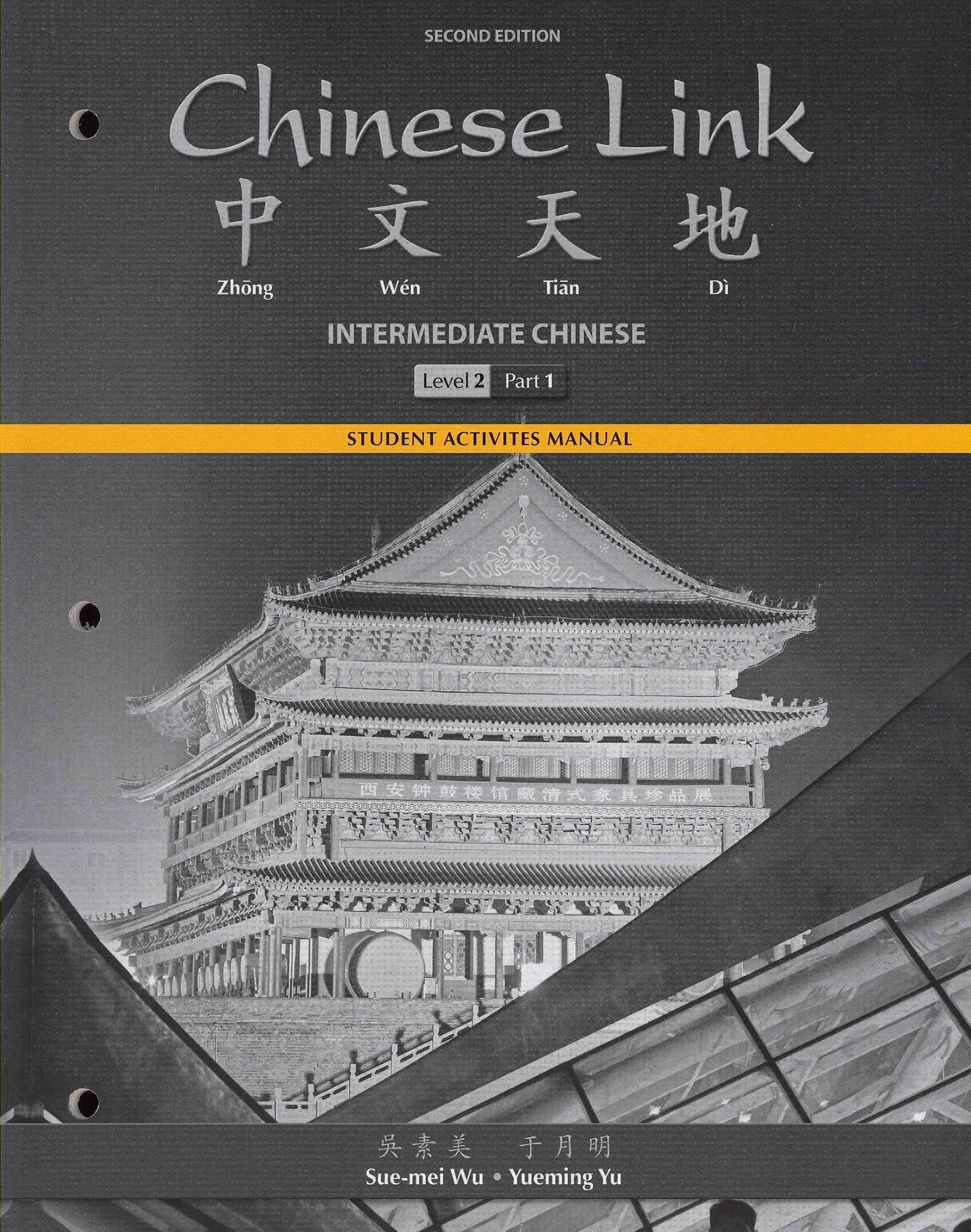 Chinese Link Intermediate Level 2 By Wu, Sue-mei/ Yu, Yueming